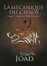 La mécanique du chaos 2: Entre chien et loup (French Edition)