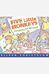 Five Little Monkeys Jumping on the Bed (A Five Little Monkeys Story) Kindle Edition