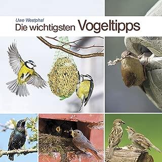 Die wichtigsten Vogeltipps: Schutz für unsere heimische Vogelwelt