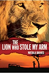 The Lion Who Stole My Arm (Heroes of the Wild) Kindle Edition