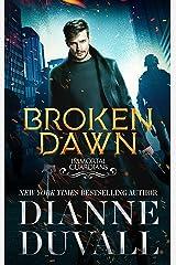 Broken Dawn (Immortal Guardians Book 10) Kindle Edition