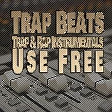 Trap Beats Trap and Rap Instrumentals Use Free