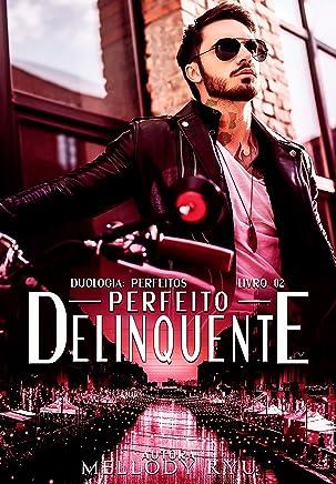 Perfeito Delinquente (Duologia: Perfeitos Livro 2)