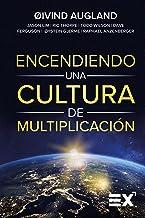 Encendiendo una cultura de Multiplicación: Igniting a culture of Multiplication [ENGLISH TITLE] (Spanish Edition)