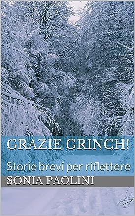 Grazie Grinch!: Storie brevi per riflettere (fantasia Vol. 5)