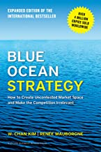 Blue Ocean Strategy, Expanded Edition: How to Create Uncontested Market Space and Make the Competition Irrelevant Book PDF