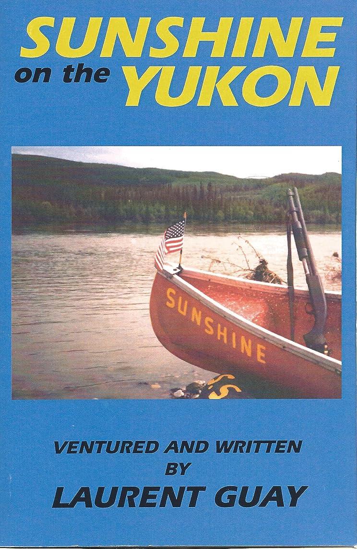 避けられない呼吸するデュアルSunshine on the Yukon (English Edition)