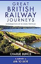 Journey 6: Ayr to Skye (Great British Railway Journeys, Book 6) (English Edition)