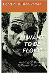 """""""I WANT TO BE FLOKI"""": Walking On Dawes Collection Volume 1 Kindle Edition"""