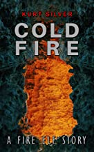 Cold Fire: A Fire Elf Story