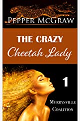 The Crazy Cheetah Lady (The Murrysville Coalition Book 1) Kindle Edition