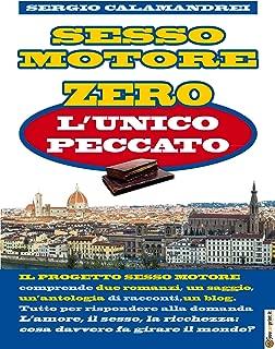 Sesso Motore Zero: l'unico peccato: Amore e morte alla Biblioteca Nazionale di Firenze (Italian Edition)