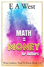 Math is Money For Authors: What Authors Need to Know 1.0 (English Edition)