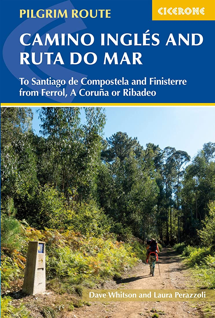 ソビエト名前追放するThe Camino Ingles and Ruta do Mar: To Santiago de Compostela and Finisterre from Ferrol, A Coruna or Ribadeo (English Edition)