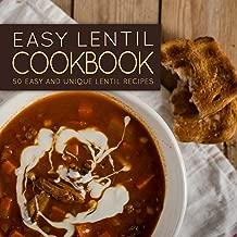 Easy Lentil Cookbook: 50 Easy and Unique Lentil Recipes