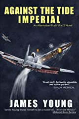 Against the Tide Imperial: The Struggle for Ceylon (The Usurper's War: An Alternative World War II Book 3) Kindle Edition