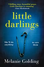 Little Darlings: The chilling, haunting and addictive best selling crime thriller debut everyone's talking about