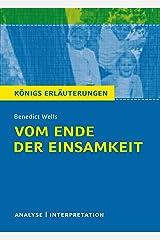 Vom Ende der Einsamkeit. Königs Erläuterungen.: Textanalyse und Interpretation mit ausführlicher Inhaltsangabe und Abituraufgaben mit Lösungen (German Edition) Format Kindle