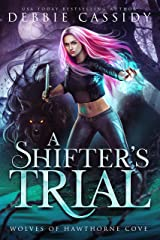 A Shifter's Trial (Wolves of Hawthorne Cove Book 2) Kindle Edition