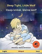 Sleep Tight, Little Wolf – Slaap lekker, kleine wolf (English – Dutch): Bilingual children's picture book, with audio (Sef...