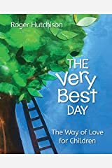 The Very Best Day: The Way of Love for Children Kindle Edition