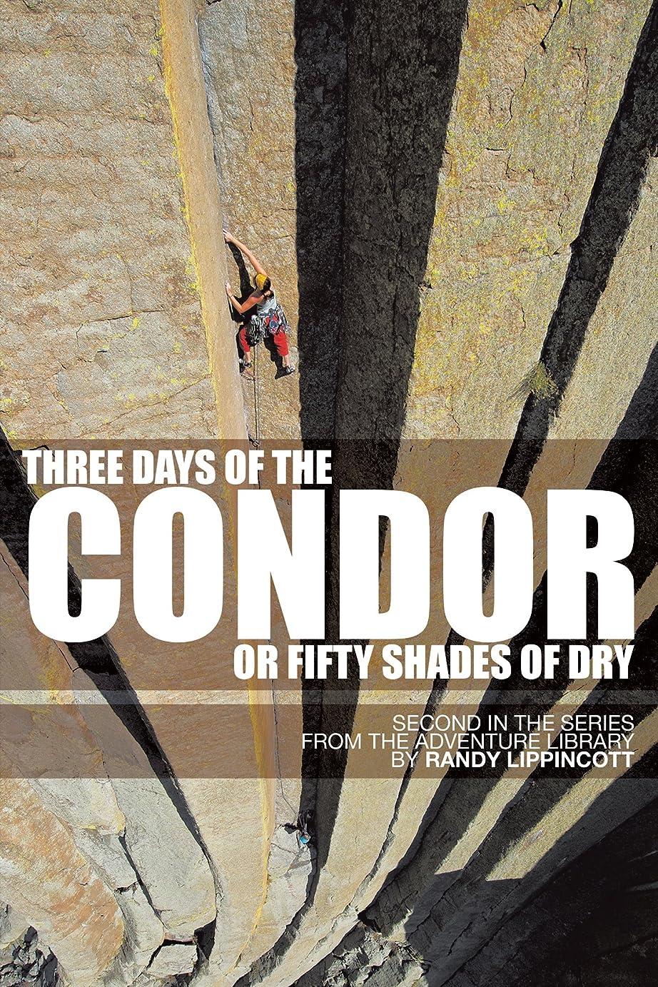 増幅器証明行商人Three Days of the Condor or Fifty Shades of Dry: Second in the Series from the Adventure Library (English Edition)