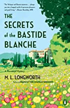 The Secrets of the Bastide Blanche (A Provençal Mystery Book 7)