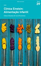 Clinica Einstein - Alimentação Infantil: Tá na Mesa
