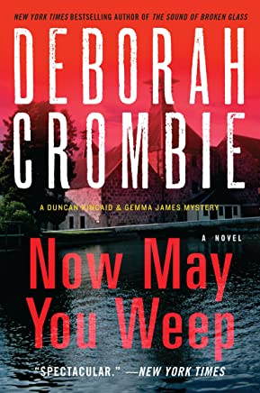 Now May You Weep: A Novel (Duncan Kincaid / Gemma James Book 9)