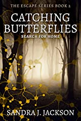 Catching Butterflies (Escape Series Book 2) Kindle Edition
