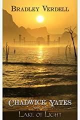 Chadwick Yates and the Lake of Light (The Adventures of Chadwick Yates Book 7) Kindle Edition