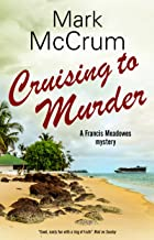 Cruising to Murder (A Francis Meadowes Mystery Book 2)