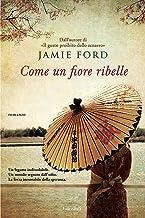 Come un fiore ribelle (Italian Edition)