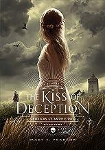 The Kiss of Deception (Crônicas de Amor e Ódio Livro 1) (Portuguese Edition)