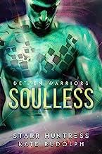 Soulless: A Fated Mate Alien Romance (Detyen Warriors Book 1)