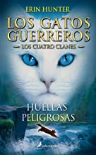 Huellas peligrosas / A Dangerous Path (GATOS GUERREROS / WARRIORS) (Spanish Edition)