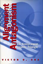 Alignment Despite Antagonism: The United States-Korea-Japan Security Triangle (Studies of the Weatherhead East Asian Institute, Columbia University)