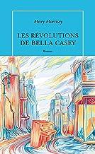 Les Révolutions de Bella Casey (QUAI VOLTAIRE) (French Edition)