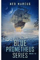 Blue Prometheus Series: Books 1-3 Kindle Edition