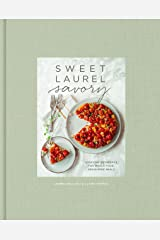 Sweet Laurel Savory: Everyday Decadence for Whole-Food, Grain-Free Meals: A Cookbook Kindle Edition