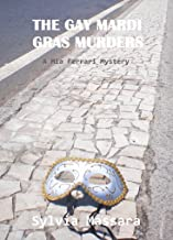 The Gay Mardi Gras Murders: A Mia Ferrari Mystery (The Mia Ferrari Mysteries Book 2)