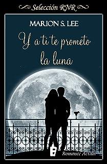 Y a ti te prometo la Luna (Promesas y sueños 2)