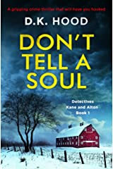 Don't Tell a Soul: A gripping crime thriller that will have you hooked (Detectives Kane and Alton Book 1) Kindle Edition