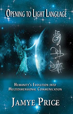 Opening to Light Language: Humanity's Evolution into Multidimensional Communication
