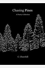 Chasing Pines: A Poetry Collection Kindle Edition