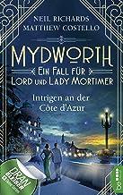 Mydworth - Intrigen an der Côte d'Azur (Englischer Landhaus-Krimi 8) (German Edition)