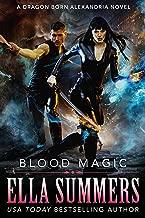 Blood Magic (Dragon Born Alexandria Book 2)