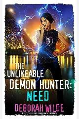 The Unlikeable Demon Hunter: Need: A Devilishly Funny Urban Fantasy Romance (Nava Katz Book 3) Kindle Edition
