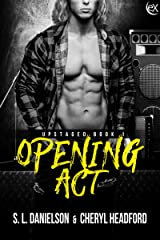 Opening Act (Upstaged Book 1) Kindle Edition
