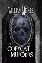 The Copycat Murders: A supernatural novella (The William Meikle Chapbook Collection 1)
